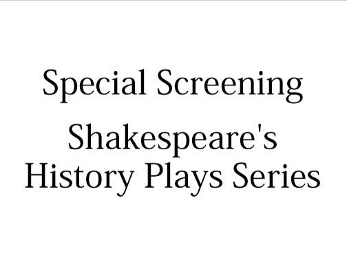 Special Screening : Shakespeare's History Plays Series website has opened